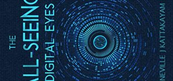 A Book Review Of The All Seeing Digital Eyes Authored By Neville J Kattakayam