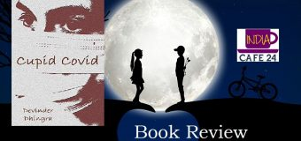 Cupid Covid By Devinder Dhingra – A Great Combination Of Suspense, Thrill, And Love