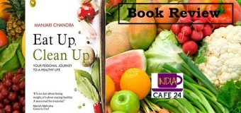 A Book Review Of  Eat Up Clean Up: Your Personal Journey To A Healthy Life, Penned By Manjari Chandra