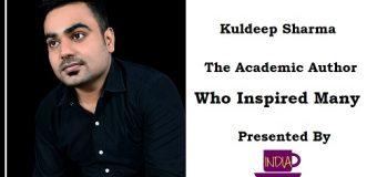 Kuldeep Sharma – An Academic Author Who Inspired Many
