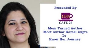 Mom Turned Author- Meet Author Komal Gupta To Know Her Journey