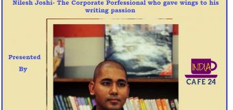 Nilesh Joshi- The Corporate Professional Who Gave Wings To His Writing Passion
