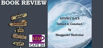Book Review of BOUNCE BACK: Setback to Comeback – Being Positive Is The Only Way To Bounce Back From All Negativity In Life