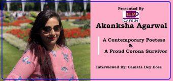 Akanksha Agarwal- A Contemporary Poetess & A Proud Corona Survivor
