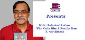 Multi-Talented Author Who Calls Him A Family Man : R. Giridharan