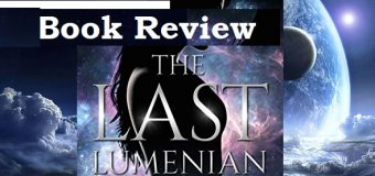 The Last Lumenian – An Amazing Enemy-To-Lovers Sci-Fi Novel By S. G. Blaise