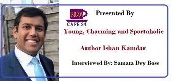 Young, Charming and Sportaholic Author- Ishan Kamdar