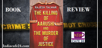 Book Review Of The Killing Of Aarushi And The Murder Of Justice By Rajesh Talwar