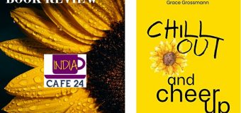Chill Out And Cheer Up By Grace Grossman – A Self Help Book On Staying Happy And Positive