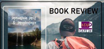 Mountain Mist & Meghalaya By Hanisha Raghunath & Urvesh Bhatt- A Travelogue perfect to win the hearts of travel lovers