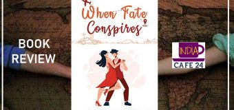 When Fate Conspires By Purvi Mehta – A Heart Tugging Romantic Novel With Some Interesting Twists