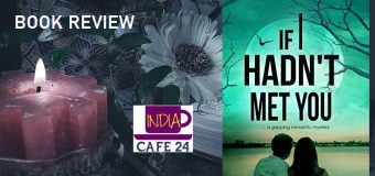 If I Hadn't Met You By Shalini Ranjan – An Interesting Cocktail Of Love, Murder Mystery And The Supernatural