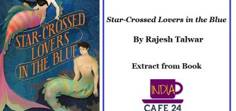 Star-Crossed Lovers in the Blue By Rajesh Talwar- Extract From Book