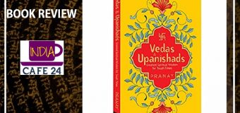A Book Review Of Vedas And Upnishads: Greatest Spiritual Wisdom For Tough Times Authored By Pranay