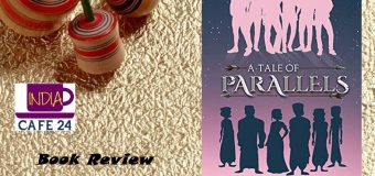 A Tale Of Parallels By Ravi Valluri – A Unique Collection Of Short Stories That Combine The Past And The Present