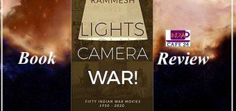 A Book Review Of Lights Camera War! : Fifty Indian War Movies 1950- 2020 By Rammesh
