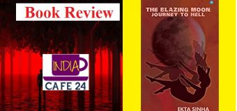 The Blazing Moon: Journey To Hell By Ekta Sinha – An Exciting Cocktail Of Love, Horror, And Thrill